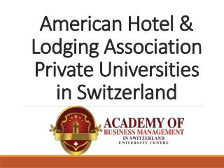 American Hotel & Lodging Association Private Universities in Switzerland