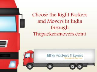 Choose the Right Packers and Movers in India through Thepackersmovers.com!