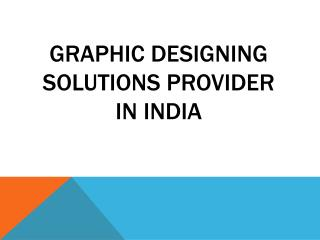 Graphic Designing Service Provider in India