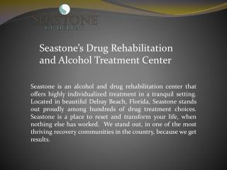 Welcome to Seastone's Drug Rehabilitation and Alcohol Treatment Center