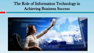 The Role of Information Technology in Achieving Business Success