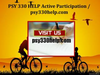 PSY 330 HELP Active Participation /psy330help.com