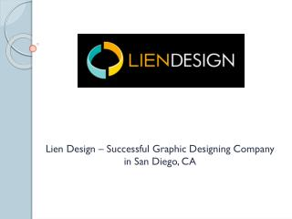 Lien Design – successful graphic designing company in San Diego, CA