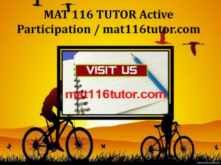 MAT 116 TUTOR Active Participation / mat116tutor.com