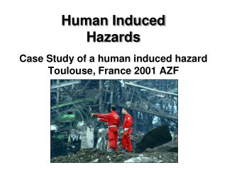 Human Induced  Hazards