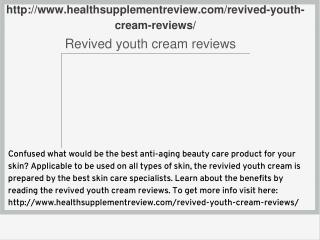 http://www.healthsupplementreview.com/revived-youth-cream-reviews/
