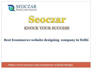 Ecommerce website design | best web designing company in Delhi |seoczar