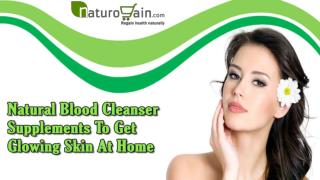 Natural Blood Cleanser Supplements To Get Glowing Skin At Home
