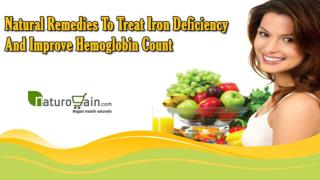 Natural Remedies To Treat Iron Deficiency And Improve Hemoglobin Count