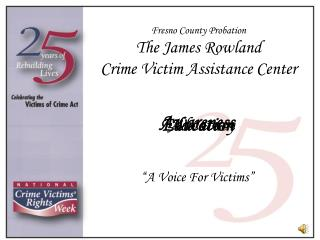Fresno County Probation The James Rowland Crime Victim Assistance Center