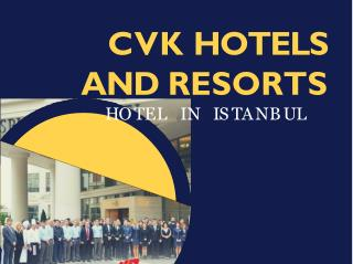 CVK Hotels and Resorts - Luxury hotel in istanbul