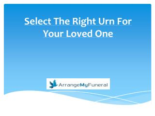 Select The Right Urn For Your Loved One