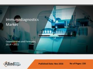 Global Immunodiagnostics Market - Trends Analysis & Forecasts to 2022