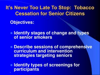 It s Never Too Late To Stop:  Tobacco Cessation for Senior Citizens