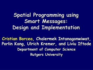 Spatial Programming using Smart Messages:  Design and Implementation