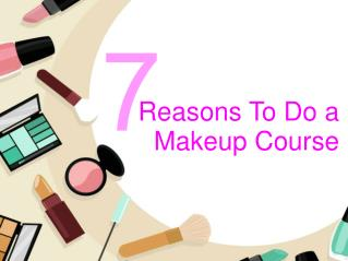 7 Reasons to do a Makeup Course