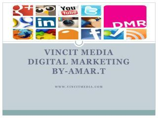 vincit media Digital Marketing Company in Pune- SEO | SMO/SMM | SEM- Vincit Mediait ppt