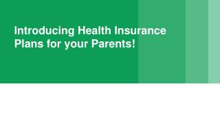 Introducing Health Insurance Plans for your Parents