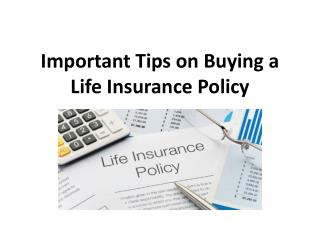 Important Tips on Buying a Life Insurance Policy
