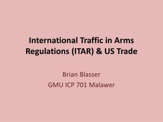 International Traffic in Arms Regulations (ITAR)  & US  Trade