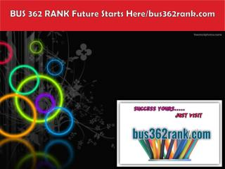 BUS 362 RANK Future Starts Here/bus362rank.com