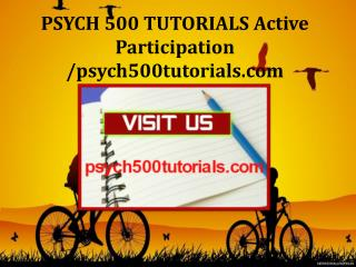 PSYCH 500 TUTORIALS Active Participation /psych500tutorials.com