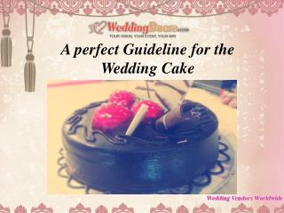 A perfect Guideline for the Wedding Cake