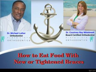 How to Eat Food With New and Tightened Braces
