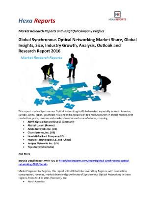 Global Synchronous Optical Networking Market Share, Global Insights, Size, Industry Growth, Analysis, Outlook and Resear