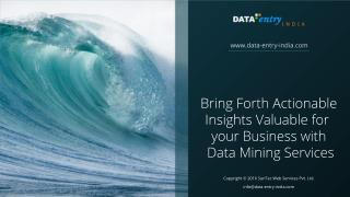 Bring Forth Actionable Insights Valuable for Your Business with Data Mining Services