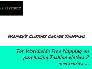 Free Shipping Worldwide Clothes Women