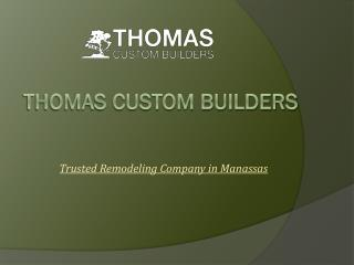 Thomas Custom Builders - Remdeling Company in Manassas VA
