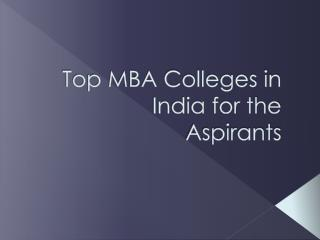Top MBA Colleges in India for the Aspirants
