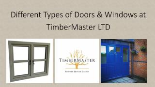 Different Types of Doors & Windows at TimberMaster LTD