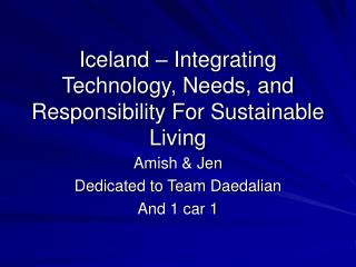 Iceland – Integrating Technology, Needs, and Responsibility For Sustainable Living