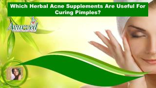 Which Herbal Acne Supplements Are Useful For Curing Pimples?