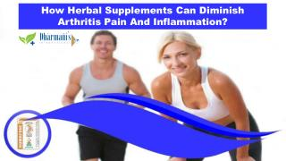 How Herbal Supplements Can Diminish Arthritis Pain And Inflammation?