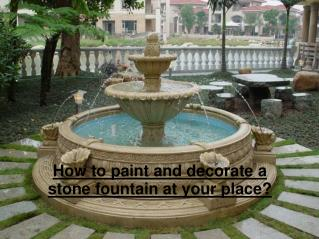 Decorating a Natural Stone Fountain