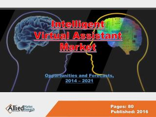 Intelligent Virtual Assistant Market Share & Industry Growth, 2022
