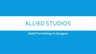 The importance of hotel furniture in Gurgaon