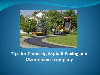 Tips for Choosing Asphalt Paving and Maintenance Company
