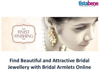 Find Beautiful and Attractive Bridal Jewellery with Bridal Armlets Online