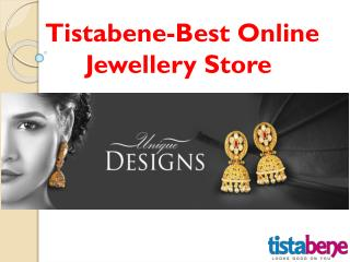3 Reasons- Why You Get Exclusive Jewellery Collections from Tistabene Jewellery