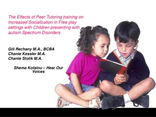 Gili Rechany M.A., BCBA Chanie Kessler M.A. Chanie Stolik M.A. Shema Kolainu – Hear Our Voices