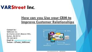 Use  CRM System  to Improve Customer Relationships VARStreet inc