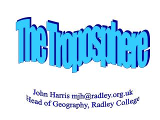 John Harris mjh@radley.uk Head of Geography, Radley College