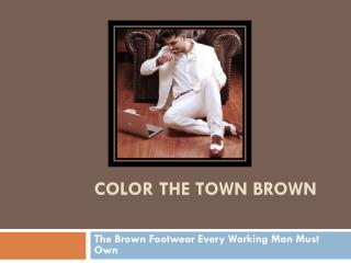 Color The Town Brown