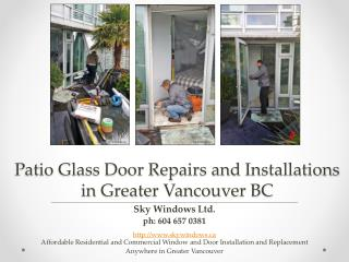 Patio Glass Door Repairs and Installations by Sky Windows Ltd in Greater Vancouver BC