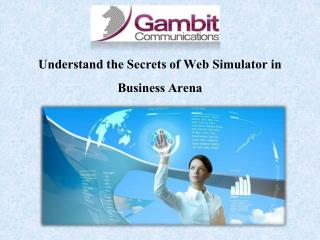 Understand the Secrets of Web Simulator in Business Arena