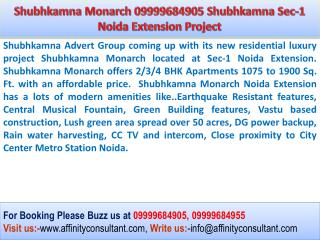 Shubhkamna Monarch Upcoming Project 09999684905 At Sec-1 Noi